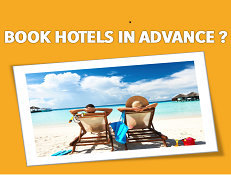 WHY BOOK HOTELS IN ADVANCE?