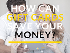 How Can Gift Cards Save You Money?